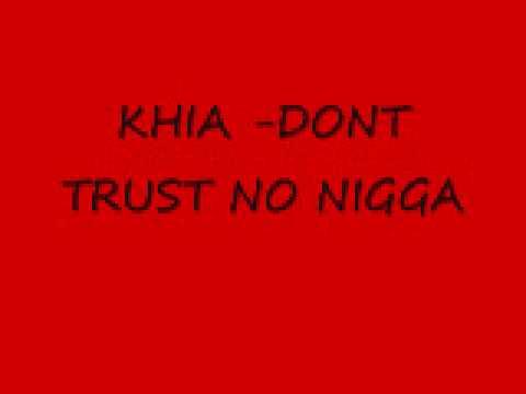 khia dont trust no nigga