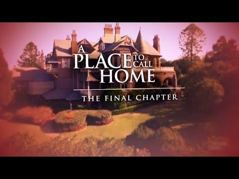 A Place To Call Home - The Final Chapter (Documentary/Behind The Scenes)