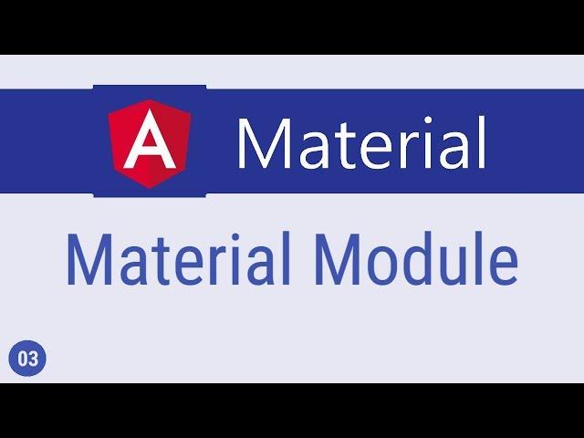 Angular Material Tutorial - 3 - Material Module