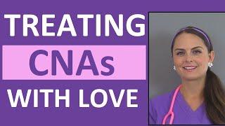 CNA / PCT Tips for Nurses: How to Treat Nursing Assistants