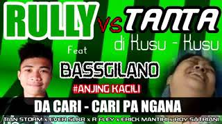 Rully vs Tanta di Kusu-Kusu (Anjing Kacili) - BASSGILANO