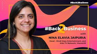 Back2Business with Viacom18's Nina Elavia Jaipuria