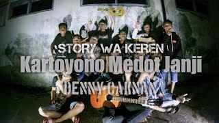 Story WA KEREN Denny Caknan Kartoyono Medot Janji