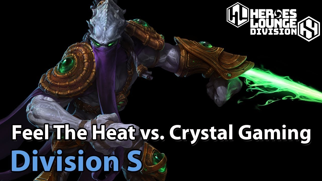 ► Crystal Gaming vs. Feel The Heat - Division S - Heroes of the Storm Esports