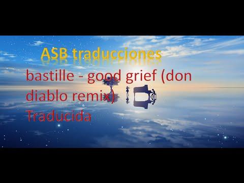 bastille - good grief (don diablo remix) traducida