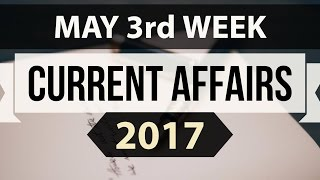 (English) May 2017 3rd week current affairs - IBPS,SBI,Clerk,Police,SSC CGL,RBI,UPSC,