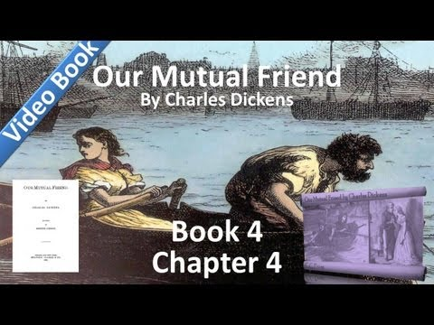Book 4, Chapter 04 - Our Mutual Friend by Charles Dickens - A Runaway Match