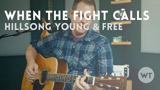 Gambar cover When The Fight Calls (acoustic) - Hillsong Young & Free cover