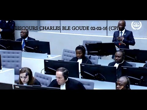 PROCES GBAGBO , BLE , DISCOURS DE CHARLES BLE GOUDE ET FIN DE LA SEANCE  02-02-16 (CPI)