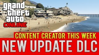 """gta Online New Dlc"" This Week! ""content Creator"" Confirmed! (gta 5 Multiplayer)"