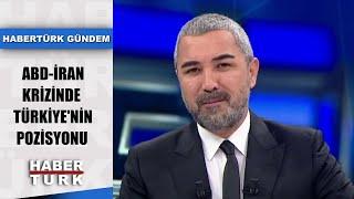 Kasım Süleymani suikastı Türkiye'yi nasıl etkiler? | Habertürk Gündem - 5 Ocak 2020