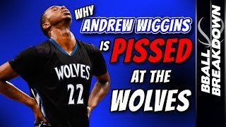 Why Andrew Wiggins Is PISSED At The Timberwolves