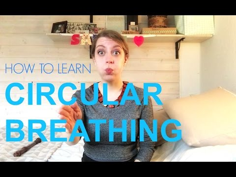 HOW TO LEARN CIRCULAR BREATHING
