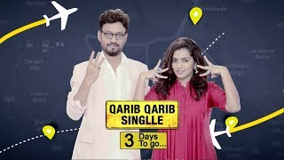 3 Days To Go | Qarib Qarib Singlle | Irrfan Khan | Parvathy |10th November