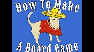 How to Make a Board Game