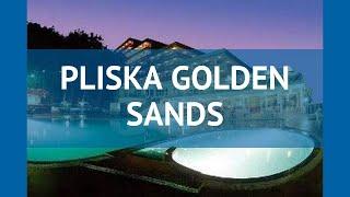 pLISKA GOLDEN SANDS 3* Золотые Пески обзор  отель ПЛИСКА ГОЛДЕН САНДС 3* Золотые Пески видео обзор