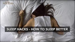 Sleep Hacks    How to Sleep Better   Good Night Sleep Well Tips For Better Sleep