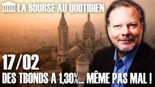 Bourse Au Quotidien - Des TBonds à 1,30%... Même Pas Mal !
