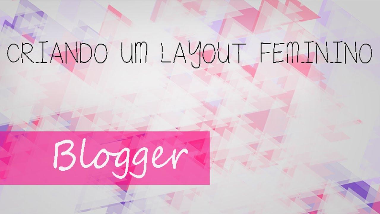 Well-known basico) Criando um layout feminino para blogger #1 - YouTube PH42