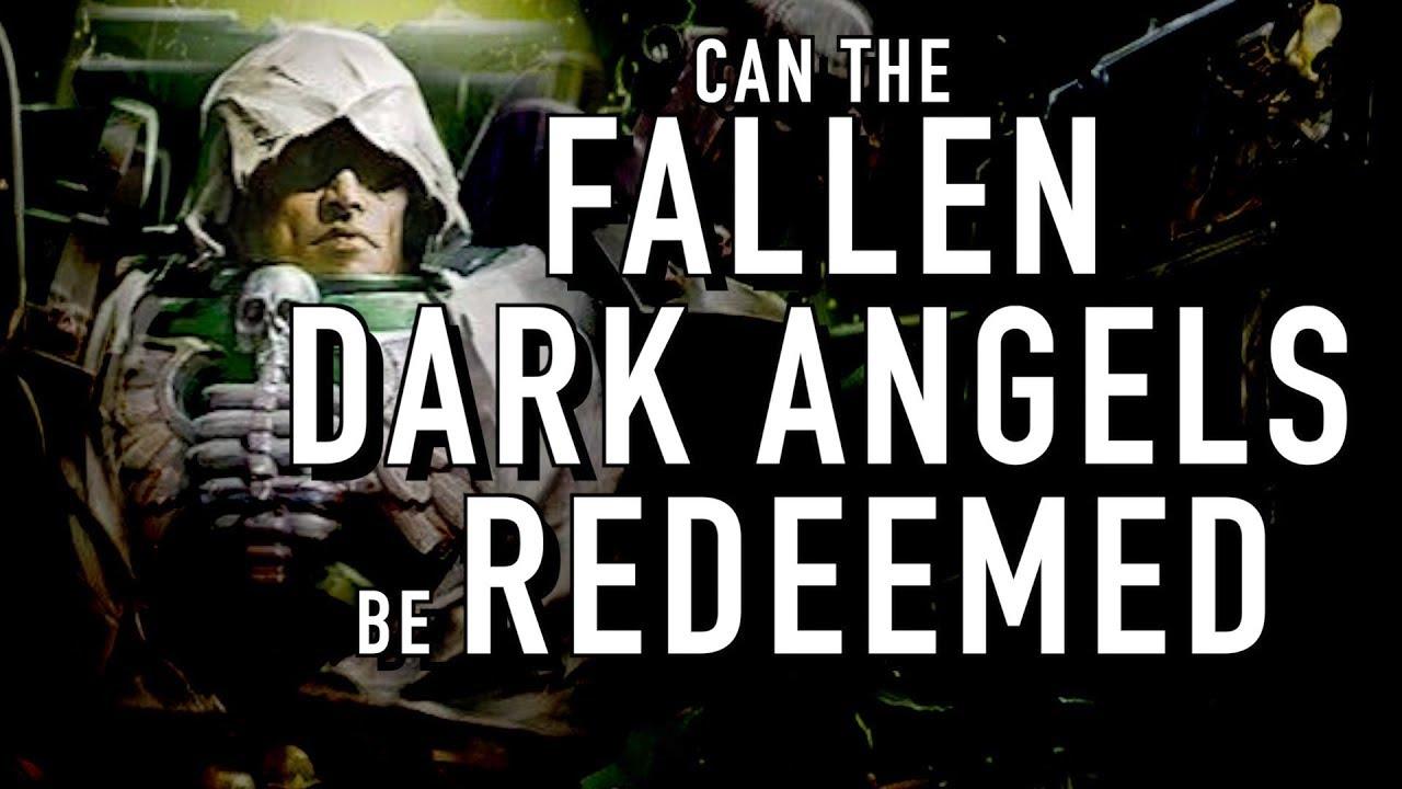 Can the Fallen Dark Angels Be Redeemed in Warhammer 40K