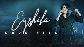 Eyshila - Deus Fiel (Vídeo oficial)