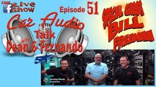 Car Audio Talk with Dean & Fernando and special guest Bill Freeman episode 51