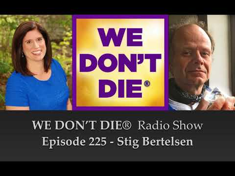 Episode 225 Shaman & Rock-n-Roller Stig Bertelsen on We Don't Die Radio Show