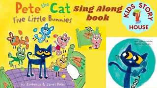 Pete The Cat Five Little Bunnies | Classic song | Kids Sing-Along Story | Preschool Learning Video