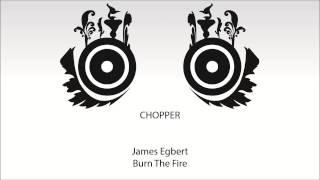 James Egbert - Chopper
