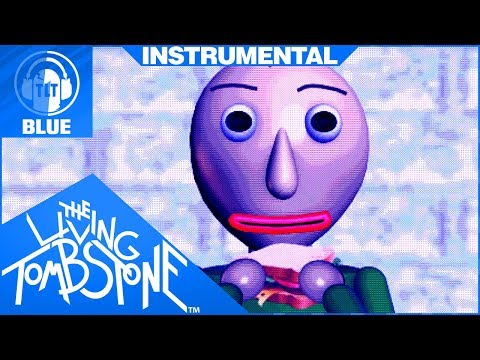 Baldi's Basics Song Instrumental- Basics in Behavior [Blue]- The Living Tombstone feat. OR3O