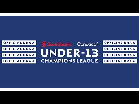 Official Draw | 2019 Scotiabank Concacaf Under-13 Champions League