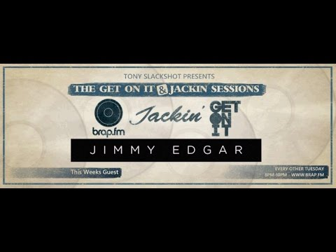 The Get On IT & Jackin Sessions - Special Guest Jimmy Edgar