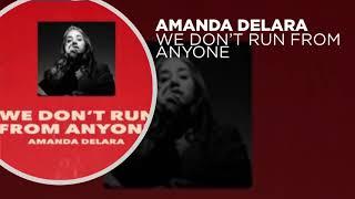 Amanda Delara - We Don't Run From Anyone (Full Audio)