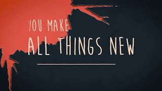 Big Daddy Weave - All Things New (Official Lyric Video)