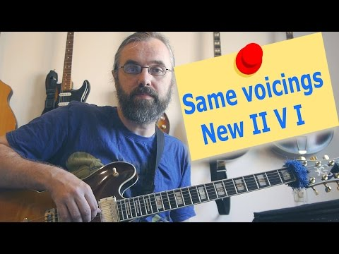 Endless new ways to play the same II V I voicings
