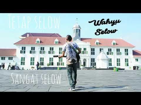 Selow - Wahyu | Lirik Download MP3