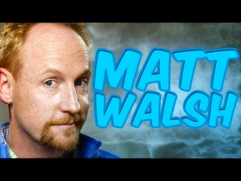 Matt Walsh on His