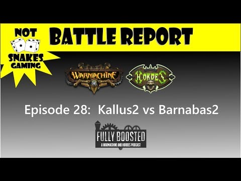 Ep28:  Kallus2 vs Barnabas2 [Warmachine & Hordes Battle Report]