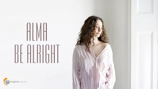 ALMA - Be Alright (Official Video)
