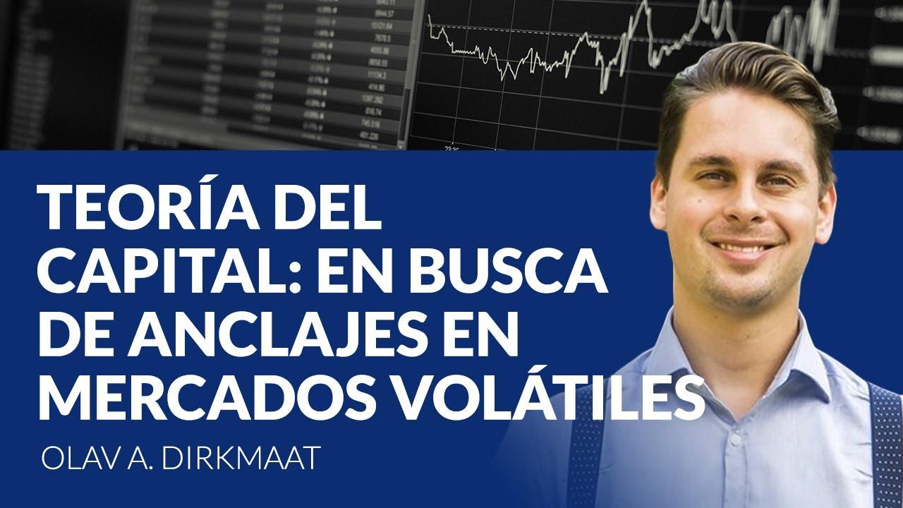Olav A. Dirkmaat - Teoria del capital: en busca de anclajes en mercados volátiles