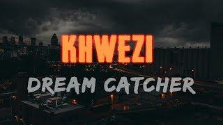 KHWEZI Dream Catcher Feat Matthew Sperring