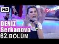 İşte Benim Stilim - Deniz Serkanova - 62. Bölüm 7. Sezon