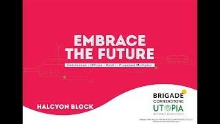 Brigade Halcyon, Cornerstone Utopia, Virtual Tour, Brochure, Varthur, Whitefield, Bengaluru