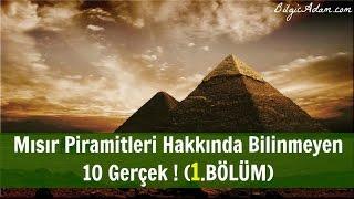 Mısır Piramitleri Hakkında Bilinmeyen 10 Gerçek ! (1.BÖLÜM)