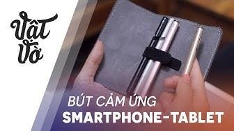 Lựa chọn bút cảm ứng cho smartphone, tablet của bạn