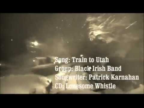 Black Irish Band- Train to Utah