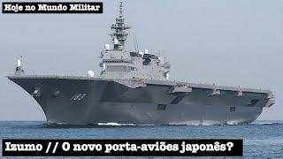 Izumo, o novo porta-aviões japonês?