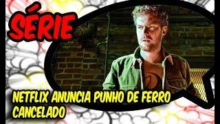 NETFLIX ANUNCIA PUNHO DE FERRO CANCELADO