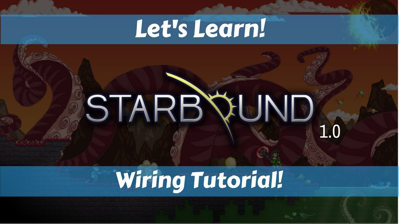 let s learn starbound 1 0 wiring tutorial youtube rh youtube com starbound wiring tool tutorial Starbound Circuit Board