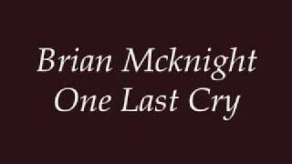Brian Mcknight - One Last Cry (Lyrics)
